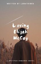 Loving Elijah McCay  by LunaThinks
