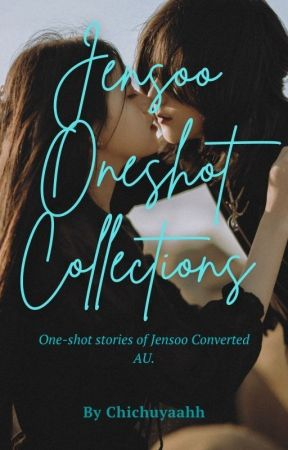 JENSOO short-fics / One-shot Collections by chichuyaahh