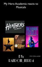 My hero academia reacts to musicals by Random_nerd4