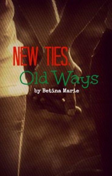 New Ties, Old Ways