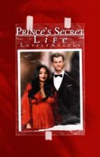 Prince's Secret Life ↡ British Royal Family Fanfiction  by ThelovelyAngels