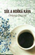 Sůl a hořká káva by OrianaQueens