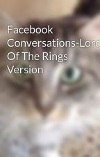 Facebook Conversations-Lord Of The Rings Version by jenjen2633