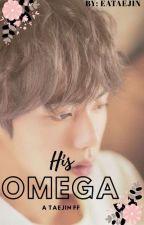 His Omega || TaeJin ✔️✔️ by eataejin