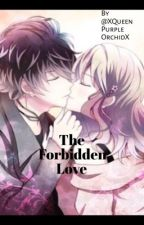 The Forbidden Love  by XQueenPurpleOrchidX