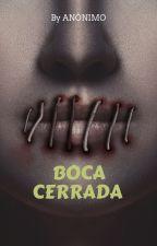 BOCA CERRADA by FQUEEN08
