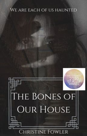 The Bones of Our House by ChewieStarface
