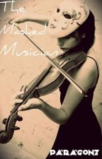 The Masked Musician [Young Writers Short Story Entry] by Paragonz