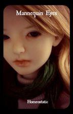 Mannequin Eyes by OnToBetterThings