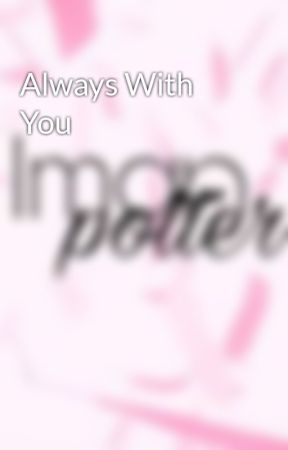 Always With You by Iman_puteri