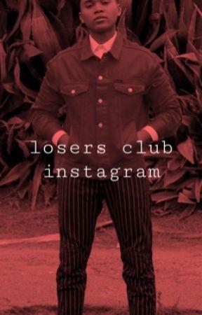 instagram- losers club by imreddie4byler