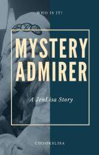 MYSTERY ADMIRER [Jenlisa]  by chookslisa