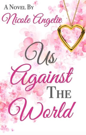Us Against The World by NicoleAngelie