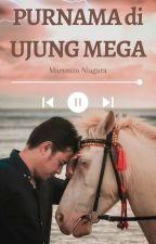 PURNAMA di UJUNG MEGA by MarentinNiagara