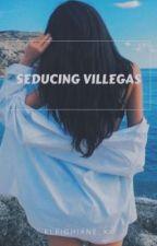 Seducing Villegas  by kleighiane_xx