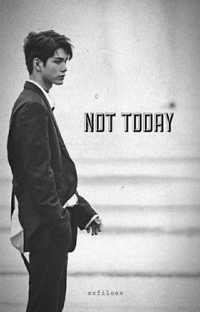 Not Today | Ongniel by mafilosa