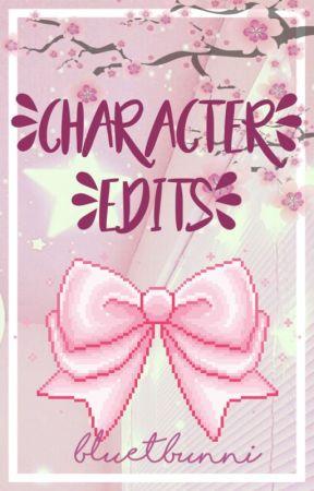 ❀ Character Edits ❀ by BluetBunni