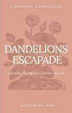 Biznesa Series #1: Dandelions Escapade by PenxilngManunulat