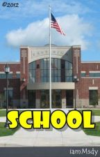 ✵School✵ [Short Story] Finished by iamMsdy