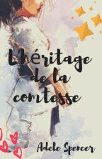 L'héritage de la comtesse by AdeleSpencer