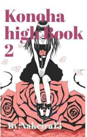 Konoha high Book 2 (On Hold) by Nakeira13