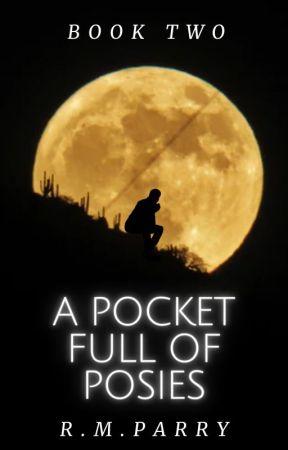 A Pocket Full of Posies (#2) by Dear_Rhian