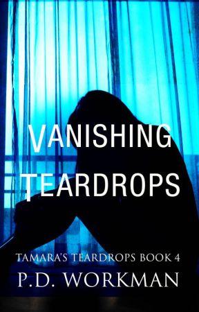Vanishing Teardrops, Tamara's Teardrops #4 by pdworkman