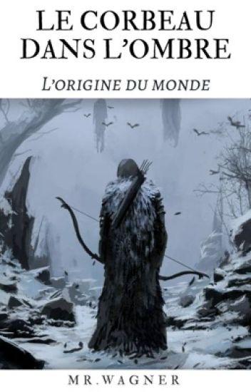 Le Corbeau Dans l'Ombre : L'origine du Monde