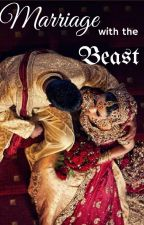Marriage with 'The Beast' by StoriesAboutMyLife