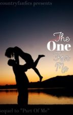 The One For Me by countrylovestories