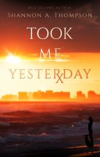 Took Me Yesterday (book 2 of The Tomo Trilogy) by AuthorSAT