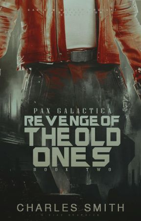 Pax Galactica 2 - Revenge of the Old Ones by CharlesSmith9