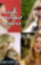 Beta: A Werewolf Romance by Shayshay9797