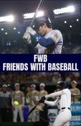 FWB Friends With Baseball by YELIMVP