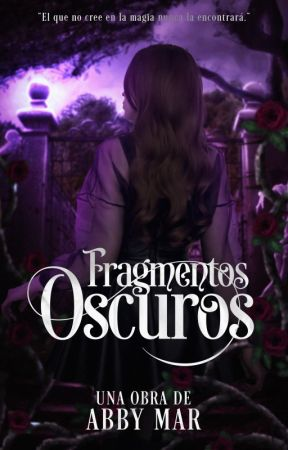 Fragmentos Oscuros © by abbxmar