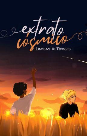 Extrato Cósmico | [Romance LGBTQIAP+]✔ by Lindsay98AlRodges