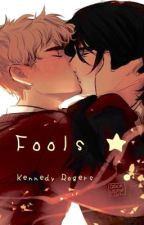 Fools  ⭐️  by babylouistommotom