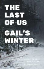 Gail's Winter - The Last Of Us by jmoon_space