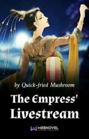 The Empress' Livestream (Book 1) by AbsoluteNumber_01