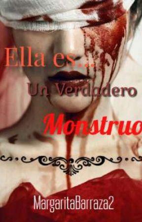 Ella es... Un Verdadero Monstruo. *Terminada.* by MargaritaBarraza0