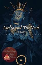 Apollo and The Void (Rewriting) by xScardyCatx