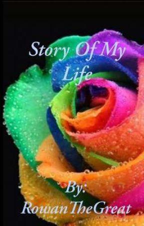 Story Of My Life by RowanTheGreat