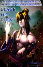 Blade of Ruin [Emperor of the Celestial Sun Mist 3] by ImperialSun