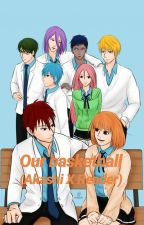 Our Basketball (Akashi X Reader) by CloudFar