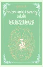| 𝕳𝖎𝖘𝖙𝖔𝖗𝖎𝖊 𝖒𝖓𝖎𝖊𝖏 𝖎 𝖇𝖆𝖗𝖉𝖟𝖎𝖊𝖏 𝖈𝖎𝖊𝖐𝖆𝖜𝖊 | One Shoty by ghostnerd_