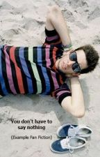 You don't have to say nothing (An Example/Elliot Gleave FanFiction) by bbealice_tw