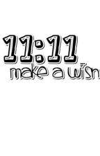 11:11 Make A Wish [SHORT STORY] by laizaloves