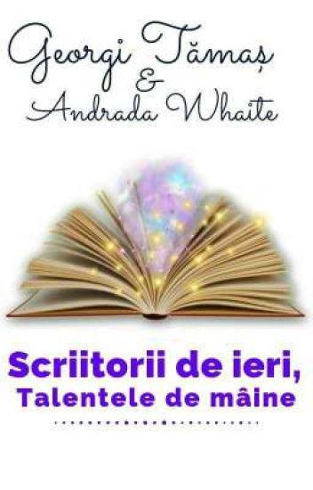 Scriitorii de ieri, talentele de mâine