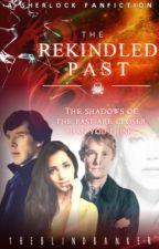 The Rekindled Past by TheBlindBanker