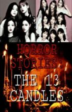 HORROR STORIES: THE 13 CANDLES (BLACKPINK X READER X TWICE) by LenSooyaaa_